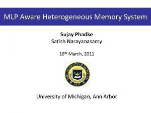 MLP Aware Heterogeneous Memory System Sujay Phadke Satish