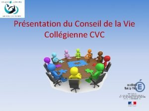 Prsentation du Conseil de la Vie Collgienne CVC