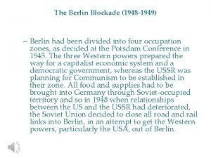 The Berlin Blockade 1948 1949 Berlin had been