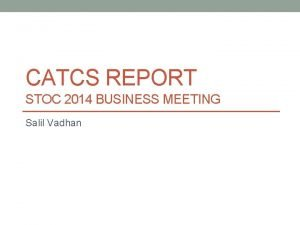 CATCS REPORT STOC 2014 BUSINESS MEETING Salil Vadhan