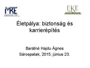 letplya biztonsg s karrierpts Bartn Hajdu gnes Srospatak