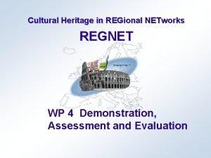 Cultural Heritage in REGional NETworks REGNET WP 4