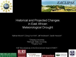 Historical and Projected Changes in East African Meteorological