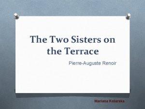 The Two Sisters on the Terrace PierreAuguste Renoir