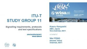 ITUT STUDY GROUP 11 Signalling requirements protocols and