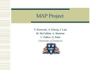 MAP Project T Bowcock A Kinvig I Last