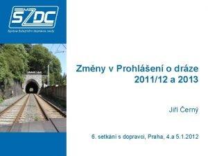 Zmny v Prohlen o drze 201112 a 2013