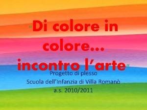 Di colore in colore incontro larte Progetto di