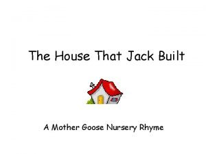 The House That Jack Built A Mother Goose