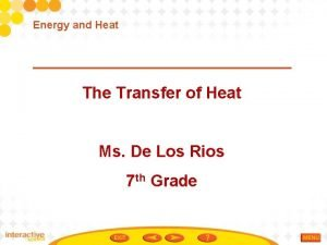 Energy and Heat The Transfer of Heat Ms