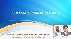 GRID AND CLOUD COMPUTING Cloud Computing Hardware Software