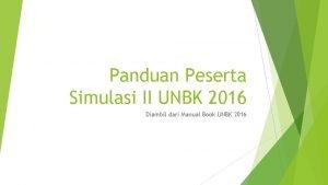 Panduan Peserta Simulasi II UNBK 2016 Diambil dari
