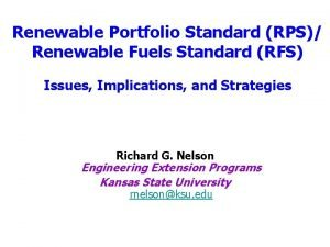 Renewable Portfolio Standard RPS Renewable Fuels Standard RFS