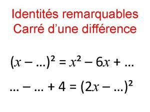 Identits remarquables Carr dune diffrence x x 6