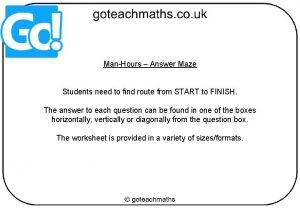 ManHours Answer Maze Students need to find route