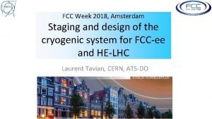 FCC Week 2018 Amsterdam Staging and design of