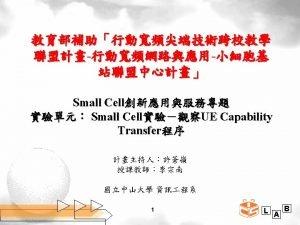 UE Capability Transfer UE Capability Information 3 L