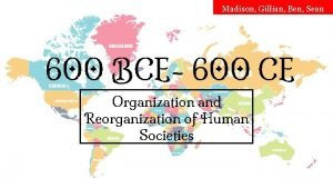 Madison Gillian Ben Sean 600 BCE 600 CE