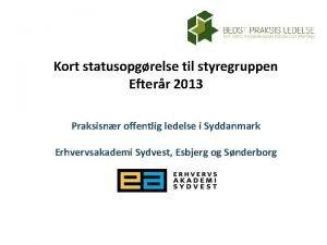 Kort statusopgrelse til styregruppen Efterr 2013 Praksisnr offentlig