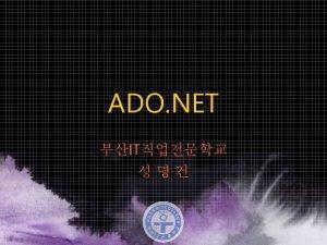 about ADO NET Data Adpter Data Set Win