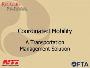 Coordinated Mobility A Transportation Management Solution Coordinated Mobility
