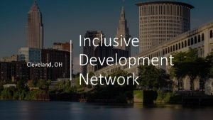Cleveland OH Inclusive Development Network Inclusive Growth Vision