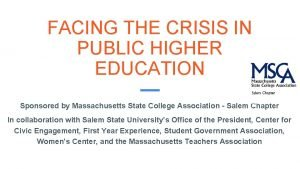 FACING THE CRISIS IN PUBLIC HIGHER EDUCATION Sponsored
