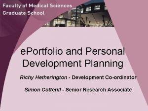 e Portfolio and Personal Development Planning Richy Hetherington