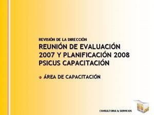 REVISIN DE LA DIRECCIN REUNIN DE EVALUACIN 2007