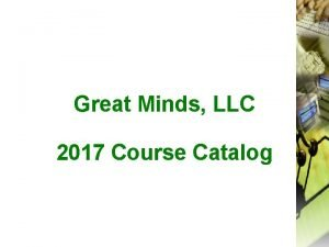 Great Minds LLC 2017 Course Catalog Table of