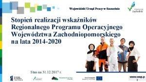 Wojewdzki Urzd Pracy w Szczecinie Stopie realizacji wskanikw