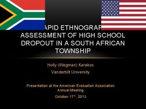 A RAPID ETHNOGRAPHIC ASSESSMENT OF HIGH SCHOOL DROPOUT