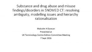 Substance and drug abuse and misuse findingsdisorders in