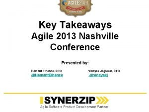 Key Takeaways Agile 2013 Nashville Conference Presented by