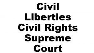 Civil Liberties Civil Rights Supreme Court 14 th