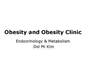 Obesity and Obesity Clinic Endocrinology Metabolism Dol Mi