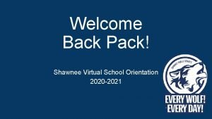 Welcome Back Pack Shawnee Virtual School Orientation 2020
