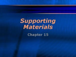 Supporting Materials Chapter 15 Supporting Materials l Can