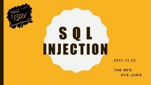 SQL INJECTION 2017 12 22 THE MFS HYE