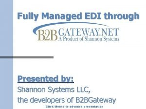 Fully Managed EDI through Presented by Shannon Systems