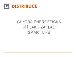 CHYTR ENERGETICK S JAKO ZKLAD SMART LIFE CHYTR