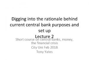 Digging into the rationale behind current central bank