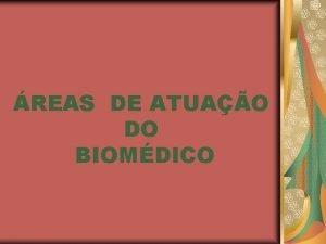 REAS DE ATUAO DO BIOMDICO Art 3 ATO