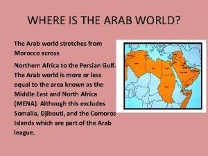 WHERE IS THE ARAB WORLD The Arab world