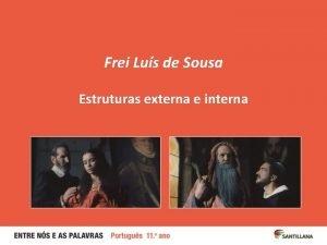 Frei Lus de Sousa Estruturas externa e interna