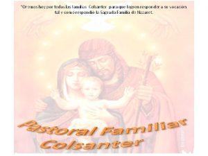 La pastoral familiar es un espacio de evangelizacin
