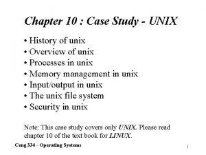 Chapter 10 Case Study UNIX History of unix