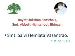 Rayat Shikshan Sansthas Smt Abbott Highschool Bhingar Smt