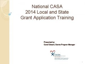 National CASA 2014 Local and State Grant Application
