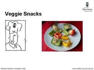 Veggie Snacks British Nutrition Foundation 2006 www nutrition